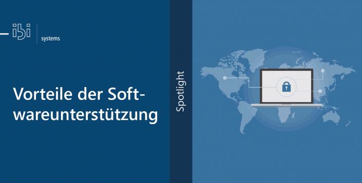 Spotlight_Vorteile der Softwareunterstützung